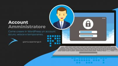 Come creare in WordPress un account amministratore temporaneo